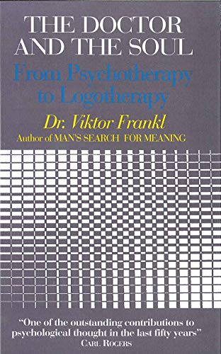 9780285637016: The Doctor and the Soul: From Psychotherapy to Logotherapy