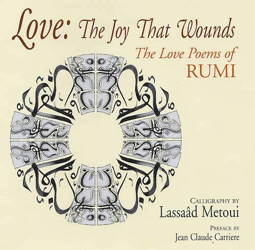 Love: The Joy That Wounds: The Love Poems of Rumi: Rumi