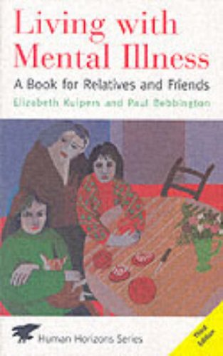 9780285637412: Living with Mental Illness: A Book for Relatives and Friends (Human Horizons)