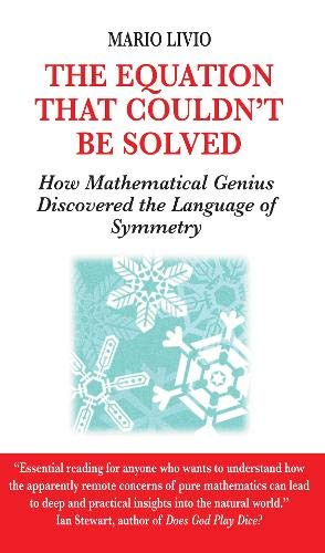 9780285637436: The Equation That Couldn't Be Solved: How Mathematical Genius Discovered the Language of Symmetry
