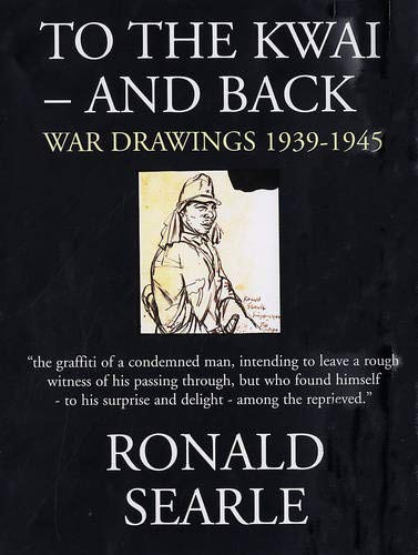 9780285637450: To the Kwai-And Back: War Drawings 1939-1945