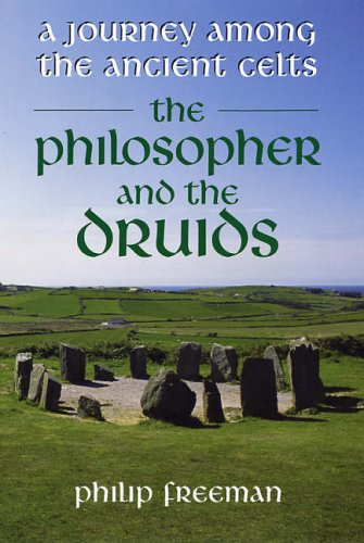 9780285637740: The Philosopher and the Druids: A Journey Among the Ancient Celts