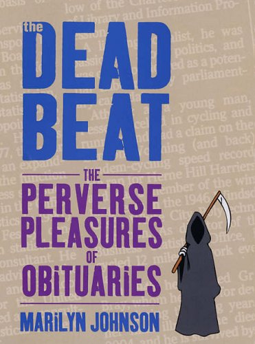 9780285637771: The Dead Beat: The Perverse Pleasures of Obituaries