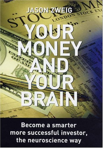 9780285638044: Your Money and Your Brain: Become a Smarter, More Successful Investor - the Neuroscience Way