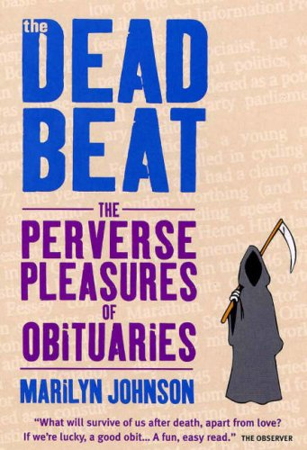 9780285638051: The Dead Beat: The Perverse Pleasures of Obituaries