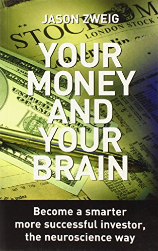 9780285638082: Your Money and Your Brain: Become a Smarter, More Successful Investor, the Neuroscience Way