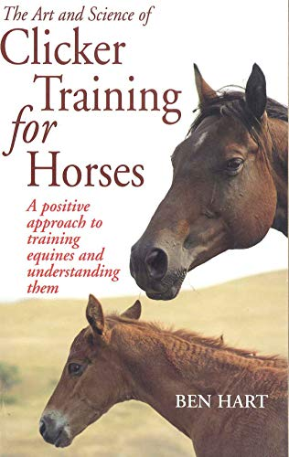 9780285638242: The Art and Science of Clicker Training for Horses: A Positive Approach to Training Equines and Understanding Them