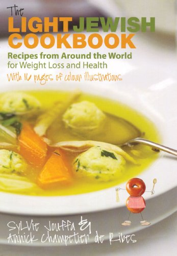 The Light Jewish Cookbook: Recipes from Around the World for Weight Loss and Health: Jouffa, Sylvie...