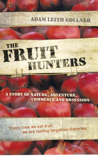 The Fruit Hunters: A Story of Nature,: Adam Leith Gollner
