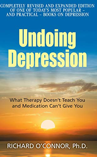 Undoing Depression: What Therapy Doesn't Teach You and Medication Can't Give You (0285638726) by Richard O'Connor