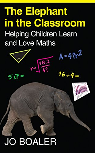 9780285638754: The Elephant in the Classroom: Helping Children Learn and Love Maths. Jo Boaler