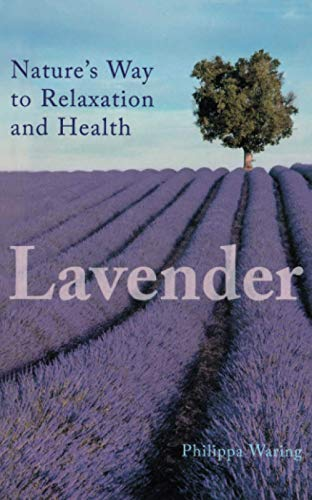 9780285638860: Lavender: Nature's Way to Relaxation and Health