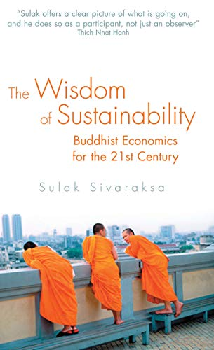 9780285638983: The Wisdom of Sustainability: Buddhist Economics for the 21st Century