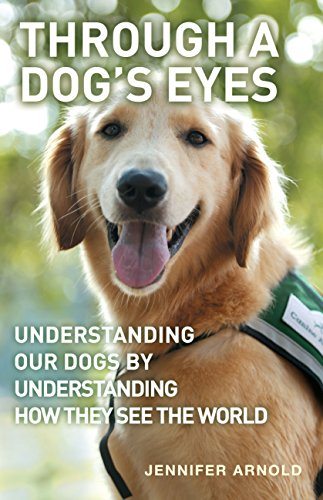 9780285639034: Through a Dog's Eyes: Understanding Our Dogs by Understanding How They See the World