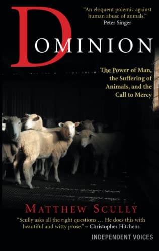 9780285639041: Dominion: The Power of Man, the Suffering of Animals, and the Call to Mercy