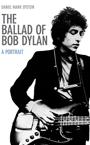 9780285640825: The Ballad of Bob Dylan: A Portrait