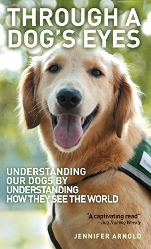 9780285641112: Through A Dog's Eyes: Understanding Our Dogs by Understanding How They See the World
