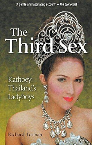 The Third Sex: Kathoey: Thailand s Ladyboys (Paperback): Richard Totman