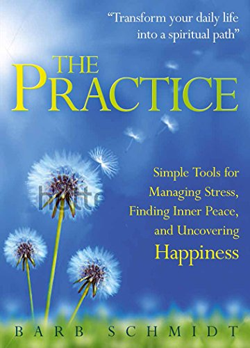 9780285642966: The Practice: Simple Tools for Managing Stress, Finding Inner Peace, and Uncovering Happiness