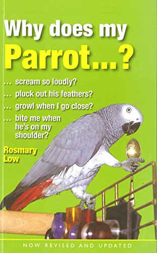 Why Does My Parrot...?: Low, Rosemary