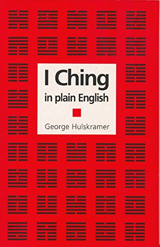 I Ching in Plain English: A Concise: George Hulskramer