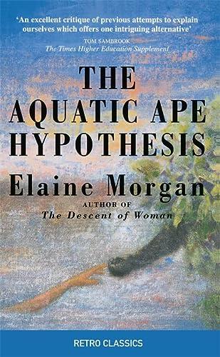 9780285643611: The Aquatic Ape Hypothesis (Retro Classics)