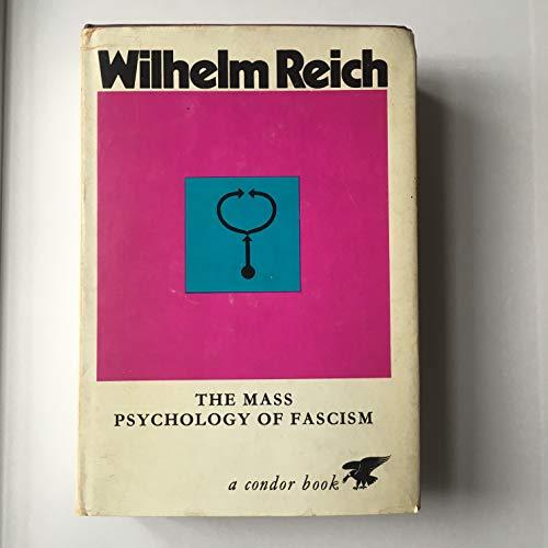 The Mass Psychology of Fascism: Wilhelm Reich