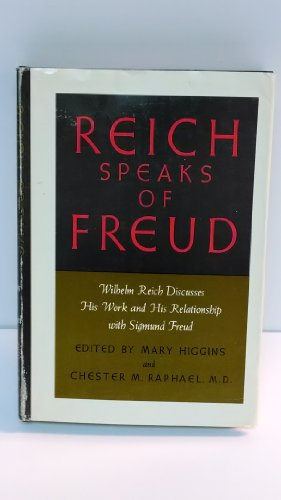 9780285647060: Reich Speaks of Freud : Wilhelm Reich Discusses His Work and His Relationship with Sigmund Freud