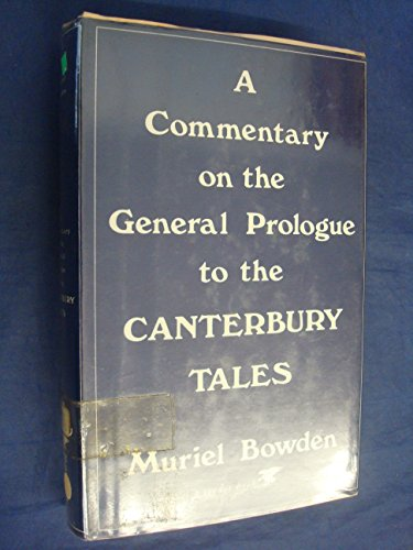 A commentary on the General prologue to the Canterbury tales (A Condor book): Muriel Amanda Bowden