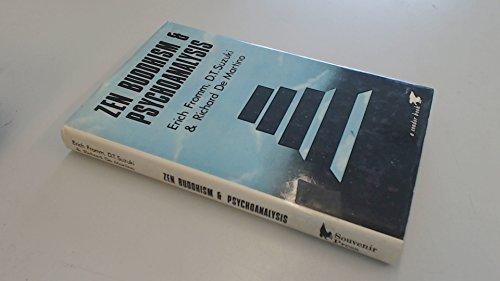 Zen Buddhism & Psychoanalysis: E. Fromm, D. Suzuki, R. de Martino