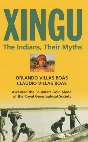 9780285647480: Xingu: The Indians, Their Myths