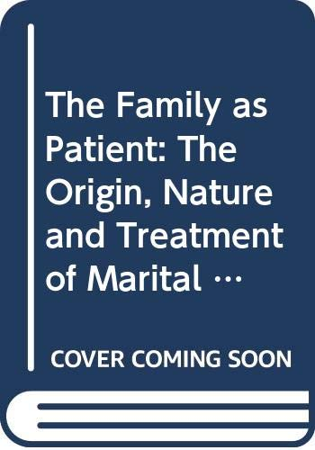 9780285647510: The Family as Patient: The Origin, Nature and Treatment of Marital and Family Conflicts (A Condor book)