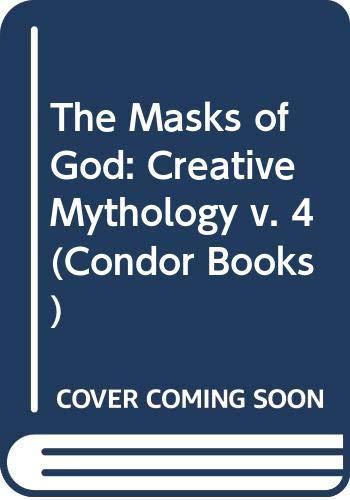 9780285647565: Masks of God: Creative Mythology v. 4 (Condor Books)