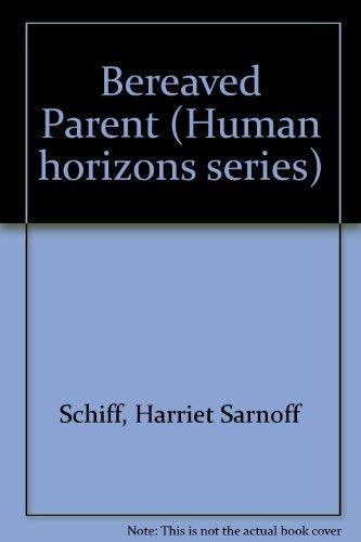 9780285648920: Bereaved Parent (Human horizons series)