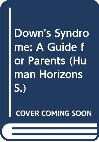 9780285649309: Down's Syndrome: A Guide for Parents (Human Horizons)