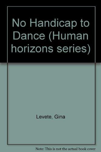 No Handicap to Dance (Human horizons series): GINA LEVETE