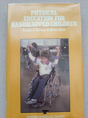 Physical Education for Handicapped Children (Human Horizons) (0285649795) by George, Sarah J.; Hart, Brian