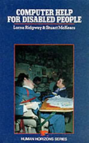 Computer Help for Disabled People (Human Horizons): Ridgway, Lorna, McKears,