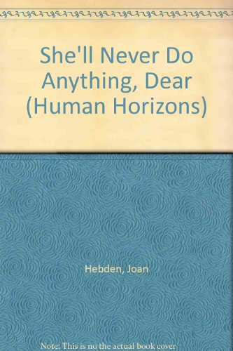 9780285650152: She'll Never Do Anything, Dear (Human Horizons)