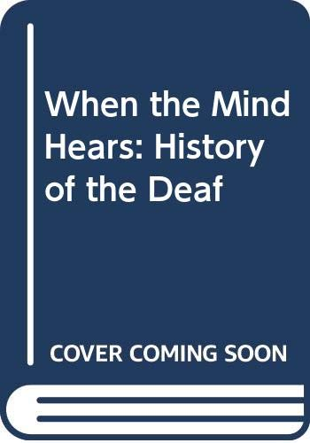 9780285650299: WHEN THE MIND HEARS: HISTORY OF THE DEAF