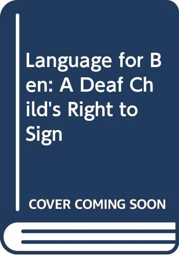 9780285650329: Language for Ben: A Deaf Child's Right to Sign