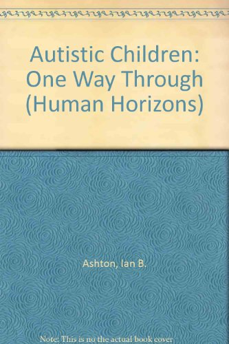 9780285650404: Autistic Children: One Way Through (Human Horizons)
