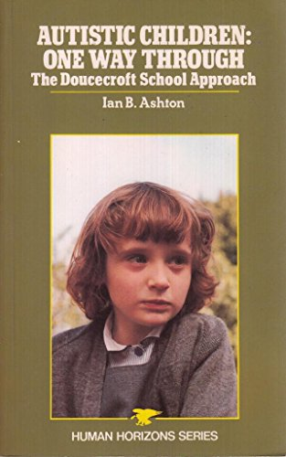 9780285650411: Autistic Children: One Way Through (Human Horizons)