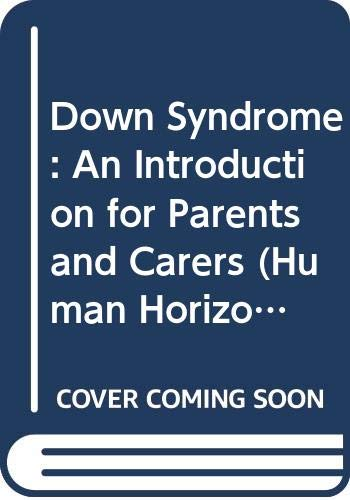 9780285650619: Down's Syndrome: A Guide for Parents (Human Horizons)