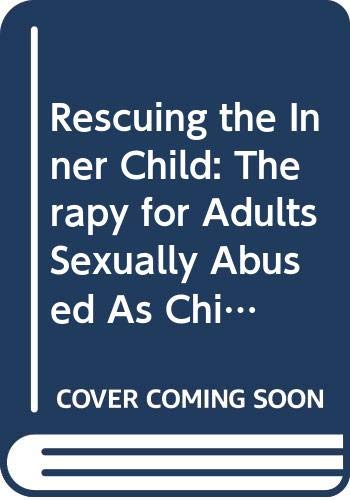 9780285650848: Rescuing the Inner Child: Therapy for Adults Sexually Abused as Children (Human horizons series)