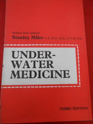 Underwater Medicine,third edition: Miles, Stanley