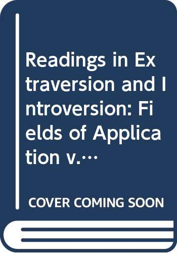 Readings in Extraversion and Introversion: Fields of: Eysenck, H.J. (ed)