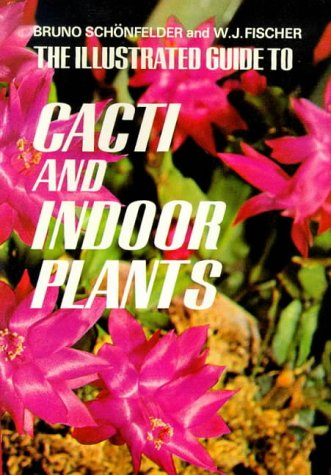 9780287000528: The Illustrated Guide to Cacti and Indoor Plants