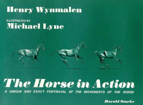 The Horse in Action (9780287696882) by Wynmalen, Henry; Lyne, Michael