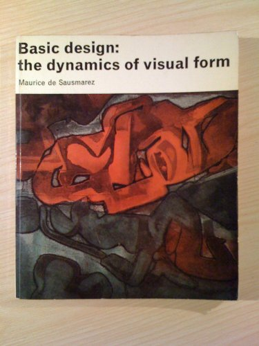 9780289276556: Basic Design: Dynamics of Visual Form